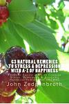 63 Natural Remedies To Stress & Depression With A-Z Of Happiness: Free and Easiest Ways to Conquer Stress, Depression & Achieving Happiness through NA