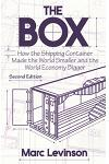 The Box: How the Shipping Container Made the World Smaller and the World Economy Bigger - Second Edition with a New Chapter by