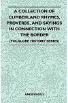 A Collection of Cumberland Rhymes, Proverbs, and Sayings in Connection with the Border (Folklore History Series)