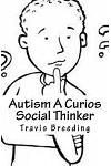 Autism a Curios Social Thinker