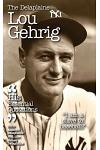 The Delaplaine Lou Gehrig - His Essential Quotations