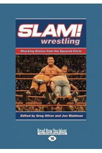 Slam! Wrestling: Shocking Stories from the Squared Circle (Large Print 16pt)