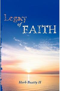 A Legacy of Faith: Sermons and Essays of Herb Beatty II
