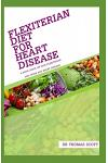Flexiterian Diet for Heart Disease: A book guide on how flexiterian diet work for heart disease
