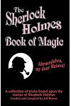 The Sherlock Holmes Book of Magic: A Collection of Tricks Based Upon the Stories of Sherlock Holmes