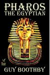 Pharos, The Egyptian by Guy Boothby, Fiction, Fantasy