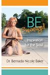 Be Encouraged: Inspiration for the Soul