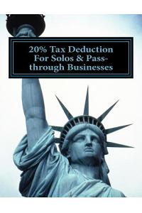 20% Tax Deduction For Solos & Pass-through Businesses: Draft Section 199A for 2018