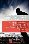 A Voyage Towards the South Pole Vol. I (Conrad Anker - Essential History of Exploration & Mountaineering Series)