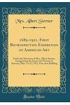 1689-1921, First Retrospective Exhibition of American Art: Under the Direction of Mrs. Albert Sterner, Inaugurating the Junior Art Patrons of America,