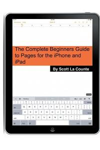 The Complete Beginners Guide to Pages for the iPhone and iPad: (2015 Edition)