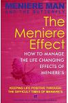 Meniere Man and the Butterfly. the Meniere Effect.: How to Minimize the Effect of Meniere's on Family, Money, Lifestyle, Dreams and You.