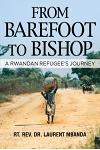 From Barefoot to Bishop: A Rwandan Refugee's Journey