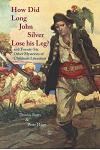 How Did Long John Silver Lose His Leg: And Twenty-Six Other Mysteries of Children's Literature