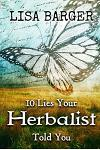 10 Lies Your Herbalist Told You