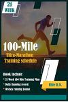 100-Mile Ultra-Marathon Training schedule: The ideal for complete 21 week Training plan for an 100 Mile or 160 Km Ultra marathon with daily running re