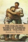 The Collected Works of Ambrose Bierce - Volume II