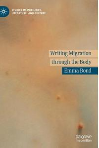 Writing Migration Through the Body