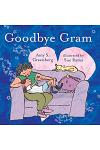Goodbye Gram: A book that helps children cope with the loss of a loved one