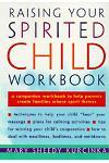 Raising Your Spirited Child Workbook