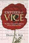 Empires of Vice: The Rise of Opium Prohibition Across Southeast Asia
