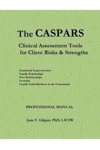 The CASPARS: Clinical Assessment Tools for Client Risks and Strengths: Professional Manual