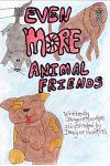 Even More Animal Friends: This Book Is the Third in the Animal Friends Series about Animals Facing Problems and the Outcome.