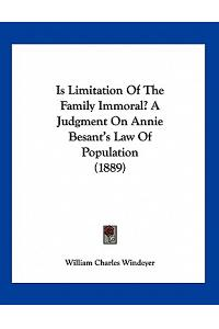 Is Limitation Of The Family Immoral? A Judgment On Annie Besant's Law Of Population (1889)