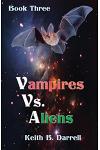 Vampires Vs. Aliens: Book Three