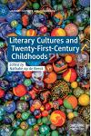 Literary Cultures and Twenty-First Century Childhoods