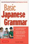 Basic Japanese Grammar: Learn the Grammar You Need to Speak Japanese Correctly (Master the Jlpt)