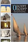 'o Egypt, Egypt': A Personal Exploration of Ancient and Modern Egypt and a Spiritual Odyssey