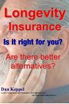 Longevity Insurance: Is It Right for You? Are There Better Alternatives?