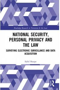 National Security, Personal Privacy and the Law: Surveying Electronic Surveillance and Data Acquisition