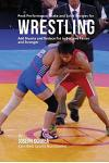 Peak Performance Shake and Juice Recipes for Wrestling: Add Muscle and Reduce Fat to Become Faster and Stronger