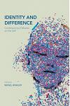 Identity and Difference: Contemporary Debates on the Self