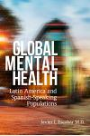 Global Mental Health: Latin America and Spanish-Speaking Populations