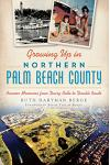 Growing Up in Northern Palm Beach County: Boomer Memories from Dairy Belle to Double Roads