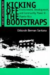 Kicking Off the Bootstraps: Environment, Development and Community Power in Puerto Rico