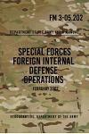 FM 3-05.202 Special Forces Foreign Internal Defense Operations: February 2007