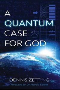 A Quantum Case for God