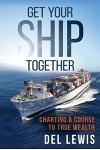Get Your Ship Together: A Mariner's Guide To True Wealth