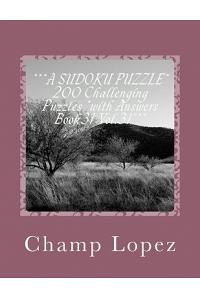 ***a Sudoku Puzzle* 200 Challenging Puzzles *with Answers Book31 Vol.31***: ***a Sudoku Puzzle* 200 Challenging Puzzles *with Answers Book31 Vol.31***