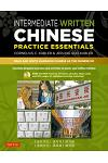 Intermediate Written Chinese Practice Essentials: Read and Write Mandarin Chinese as the Chinese Do [With CDROM]