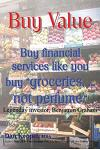 Buy Value: Buy Financial Services Like You Buy Groceries, ... Not Perfume.