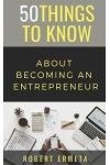 50 Things to Know about Becoming an Entrepreneur: 50 Things to Know