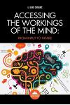 Accessing the Workings of the Mind: From Input to Intake