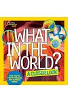 What in the World: A Closer Look: Fun-Tastic Photo Puzzles for Curious Minds