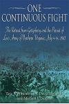 One Continuous Fight: The Retreat from Gettysburg and the Pursuit of Lee's Army of Northern Virginia, July 4-14, 1863