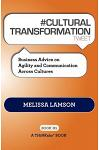# CULTURAL TRANSFORMATION tweet Book01: Business Advice on Agility and Communication Across Cultures